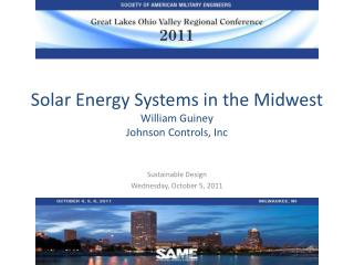 Solar Energy Systems in the Midwest William Guiney  Johnson Controls, Inc