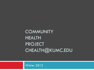 Community Health Project chealth@kumc