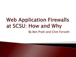 Web Application Firewalls at SCSU: How and Why