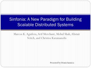 Sinfonia : A New Paradigm for Building Scalable Distributed Systems
