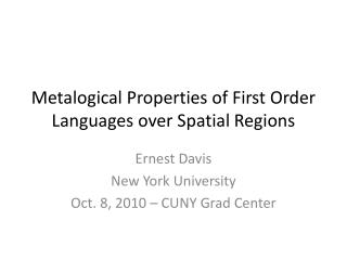 Metalogical  Properties of First Order Languages over Spatial Regions