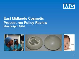 East Midlands Cosmetic  P rocedures Policy Review March-April 2014