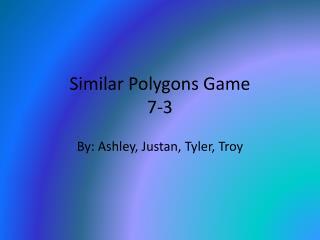 Similar Polygons Game 7-3