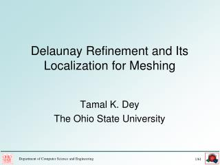 Delaunay Refinement and Its Localization for Meshing