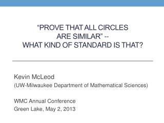 """ "" Prove that All Circles are Similar""  --   What Kind of Standard is that?"