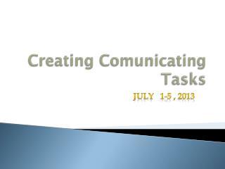 Creating Comunicating Tasks