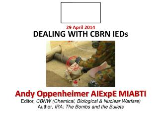 29 April 2014 DEALING WITH  CBRN IEDs