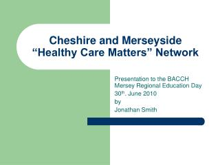 """Cheshire and Merseyside """"Healthy Care Matters"""" Network"""