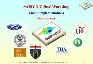 MOBY-DIC Final Workshop Circuit  implementations Marco  Storace