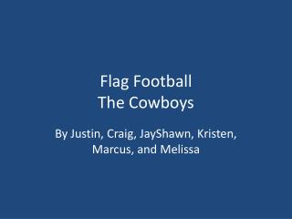 Flag Football The Cowboys