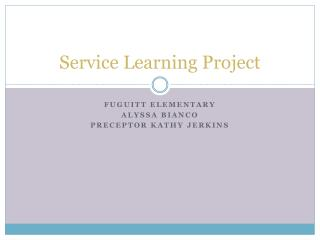 Service Learning Project