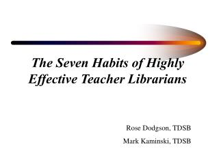 The Seven Habits of Highly Effective Teacher Librarians