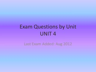 Exam Questions by Unit UNIT  4