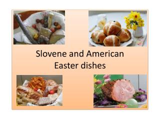 Slovene and American Easter dishes