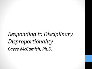 Responding to Disciplinary Disproportionality