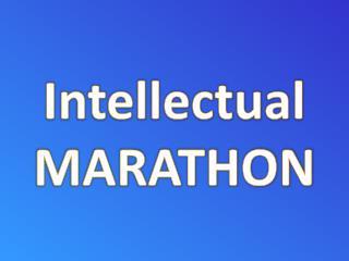 Intellectual  MARATHON