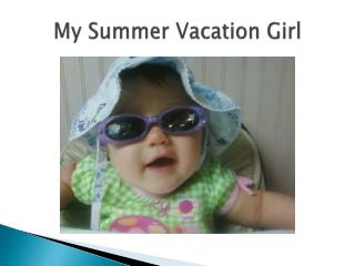 My Summer Vacation Girl