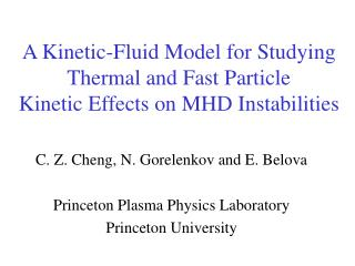 A Kinetic-Fluid Model for Studying Thermal and Fast Particle  Kinetic Effects on MHD Instabilities