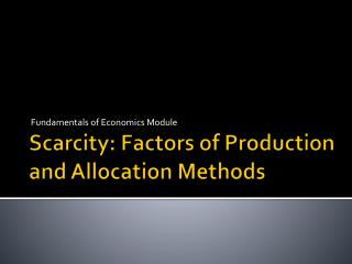 Scarcity: Factors of Production and Allocation Methods