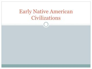 Early Native American Civilizations