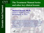 The Treatment Manual Series  and other key clinical lessons