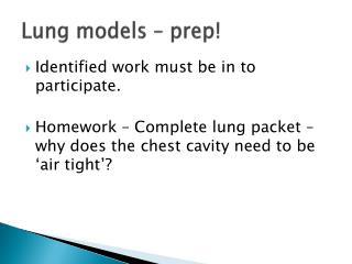 Lung models – prep!