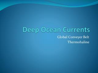 Deep Ocean Currents