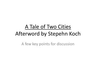 A Tale of Two Cities Afterword by  Stepehn  Koch
