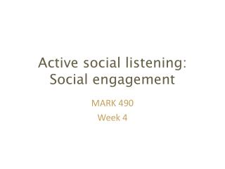 Active social listening: Social engagement