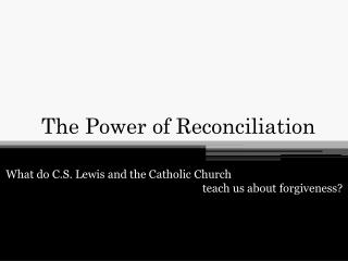 The Power of Reconciliation