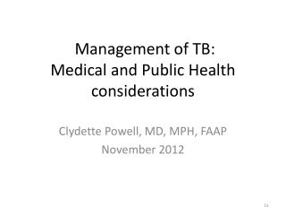 Management of  TB: Medical and Public Health considerations
