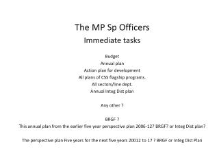 The MP Sp Officers Immediate tasks Budget Annual plan Action plan for development