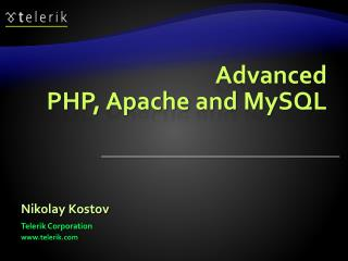Advanced PHP, Apache and MySQL