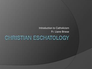 CHRISTIAN ESCHATOLOGY