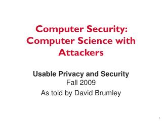 Computer Security: Computer Science with Attackers