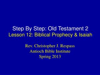 Step By Step: Old Testament 2 Lesson 12: Biblical Prophecy & Isaiah