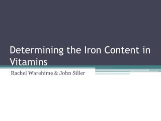 Determining the Iron Content in Vitamins