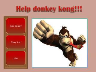 Help donkey kong !!!