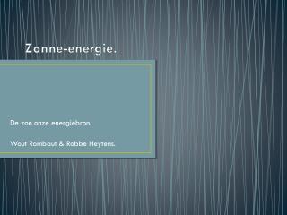 Zonne-energie.