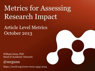 Metrics  for Assessing Research  Impact Article Level Metrics October  2013