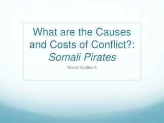 What are the Causes and Costs of Conflict?:  Somali Pirates