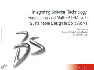 Marie  Planchard Director Worldwide Education Markets DS  SolidWorks  Corp.