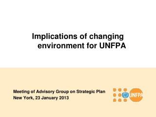 Implications of changing environment for UNFPA