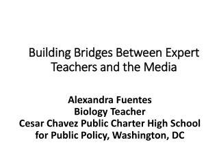 Building Bridges Between Expert Teachers and the Media