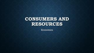 Consumers and Resources