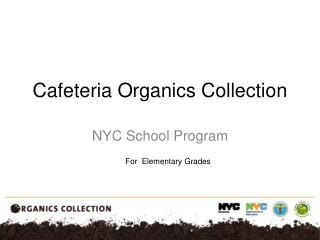 Cafeteria  Organics Collection
