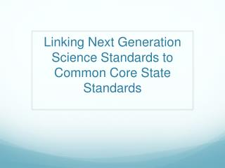 Linking Next Generation Science Standards to Common Core State Standards