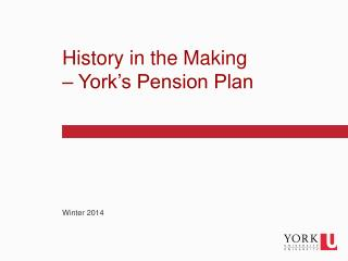History in the Making – York's Pension Plan
