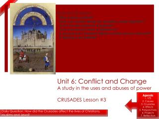 Unit 6: Conflict and Change A study in the uses and abuses of power CRUSADES Lesson #3