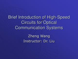 Brief Introduction of High-Speed Circuits for Optical Communication Systems
